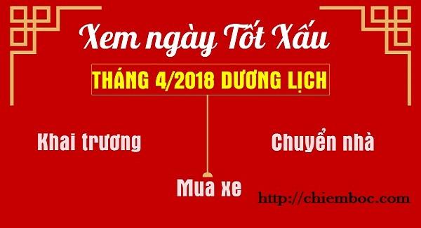 Xem ngày tốt xấu tháng 4 năm 2018 dương lịch cho KHAI TRƯƠNG, MUA XE, CHUYỂN NHÀ