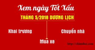 Xem ngày tốt xấu tháng 5/2018 dương lịch cho KHAI TRƯƠNG, MUA XE, CHUYỂN NHÀ
